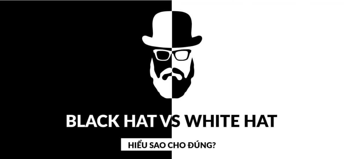 Hiểu đúng về SEO mũ đen và SEO mũ trắng