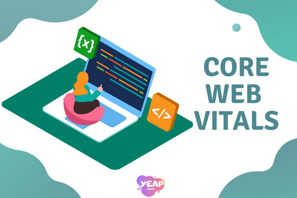Core Web Vitals sẽ là xu hướng của xếp hạng SEO Website
