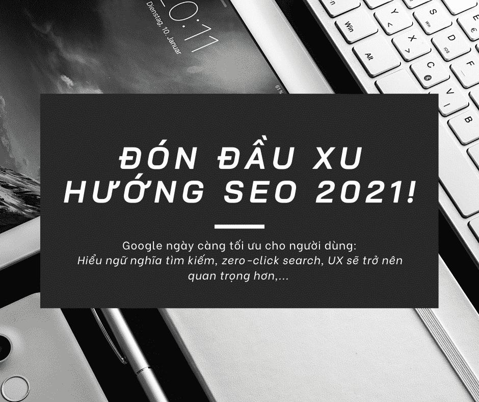 Cập nhật các xu hướng SEO để tạo ra các chiến lược Digital Marketing sáng tạo trong năm 2021