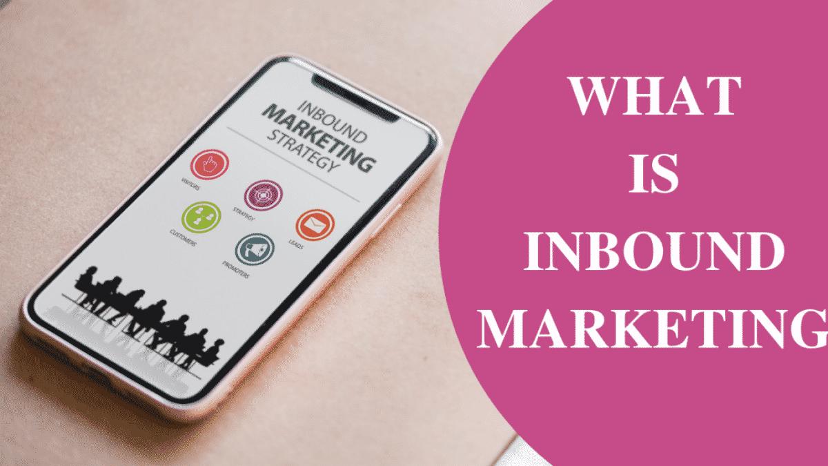 Định nghĩa Inbound Marketing là gì?